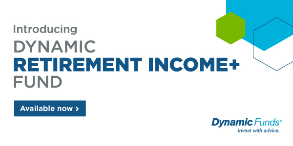 Introducing Dynamic Retirement Income+ Fund